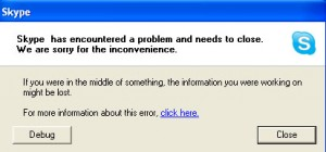 Skype has encountered a problem and needs to close. We are sorry for the inconvenience.