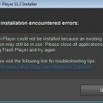 Adobe Flash Player Installer Error: The installation encountered errors
